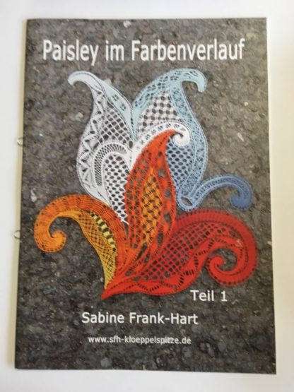 Paisley im Farbenverlauf - Teil 1, Sabine Frank-Hart