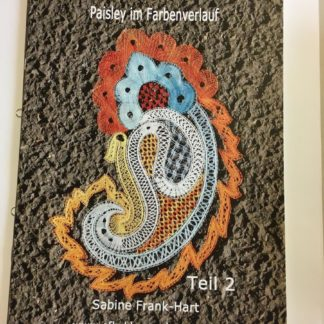 Paisley im Farbenverlauf - Teil 2, Sabine Frank-Hart